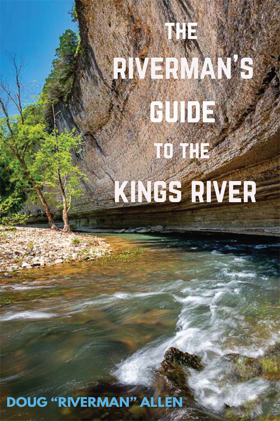 The Fisherman's Guide To The Kings River in Arkansas